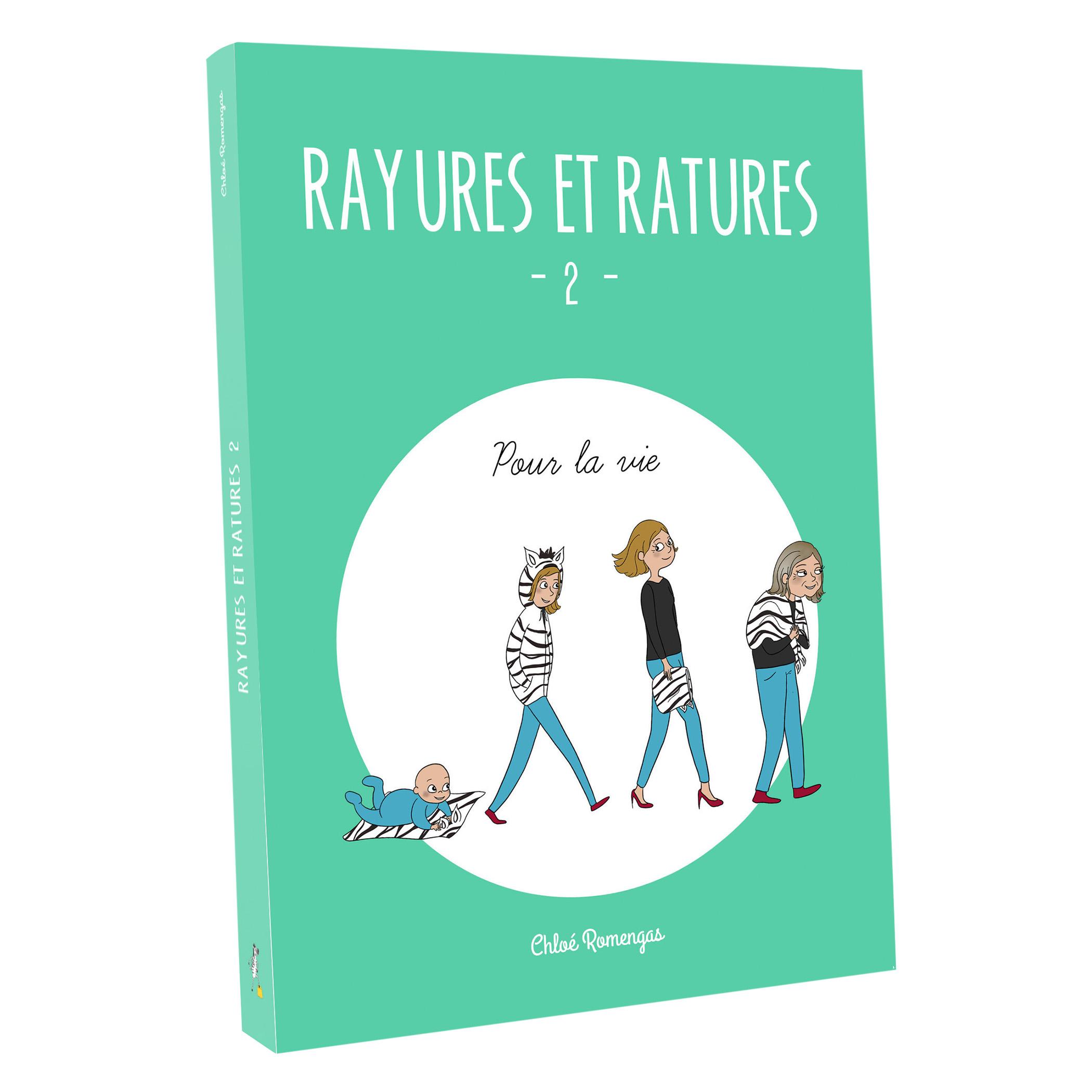 Rayures et Ratures 2 – Pour la vie